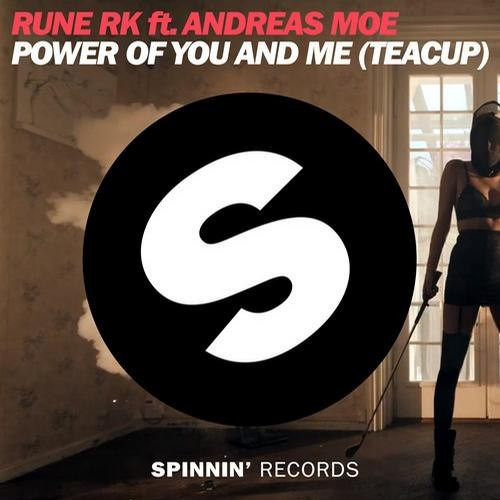 Rune RK, Andreas Moe - Power Of You And Me (Teacup) feat. Andreas Moe (Michael Brun Remix)
